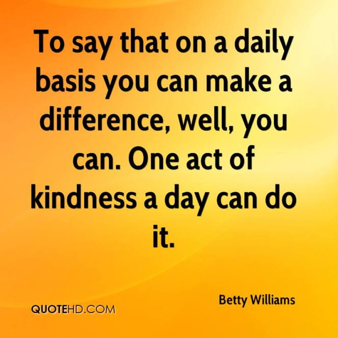betty-williams-quote-to-say-that-on-a-daily-basis-you-can-make-a