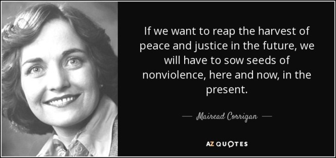 quote-if-we-want-to-reap-the-harvest-of-peace-and-justice-in-the-future-we-will-have-to-sow-mairead-corrigan-52-90-15